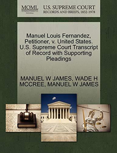 Manuel Louis Fernandez, Petitioner, V. United States.: Manuel W James,