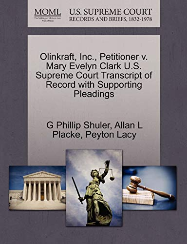 Olinkraft, Inc., Petitioner v. Mary Evelyn Clark U.S. Supreme Court Transcript of Record with ...