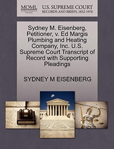 Sydney M. Eisenberg, Petitioner, v. Ed Margis Plumbing and Heating Company, Inc. U.S. Supreme Court...