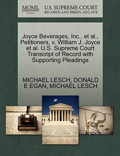 9781270692232: Joyce Beverages, Inc., et al., Petitioners, v. William J. Joyce et al. U.S. Supreme Court Transcript of Record with Supporting Pleadings
