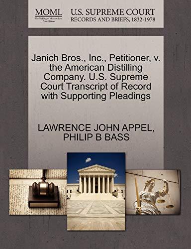 Janich Bros., Inc., Petitioner, v. the American Distilling Company. U.S. Supreme Court Transcript ...