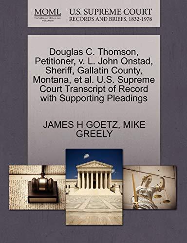 Douglas C. Thomson, Petitioner, v. L. John Onstad, Sheriff, Gallatin County, Montana, et al. U.S. ...