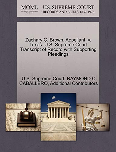 Zachary C. Brown, Appellant, v. Texas. U.S. Supreme Court Transcript of Record with Supporting ...