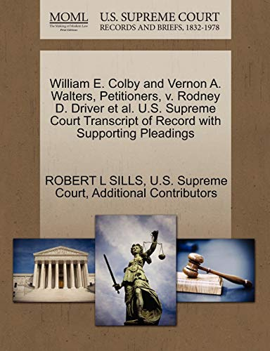 William E. Colby and Vernon A. Walters, Petitioners, v. Rodney D. Driver et al. U.S. Supreme Court ...