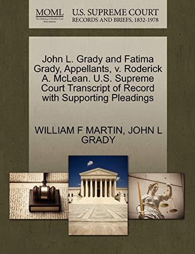 John L. Grady and Fatima Grady, Appellants, v. Roderick A. McLean. U.S. Supreme Court Transcript of...