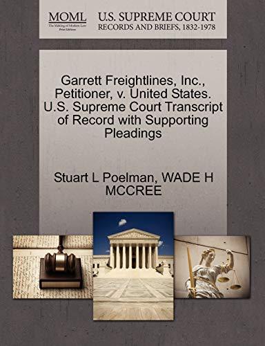 Garrett Freightlines, Inc., Petitioner, v. United States. U.S. Supreme Court Transcript of Record ...