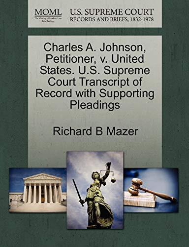 Charles A. Johnson, Petitioner, v. United States. U.S. Supreme Court Transcript of Record with ...