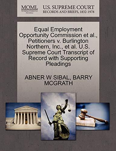 Equal Employment Opportunity Commission et al., Petitioners v. Burlington Northern, Inc., et al. ...