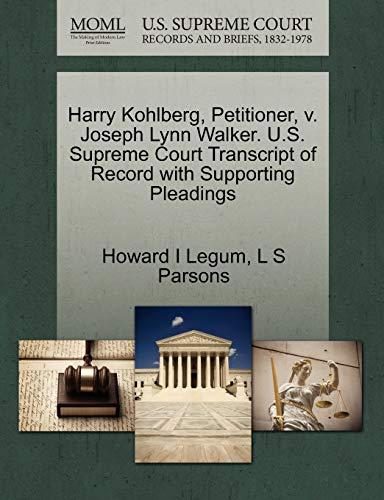 Harry Kohlberg, Petitioner, v. Joseph Lynn Walker. U.S. Supreme Court Transcript of Record with ...