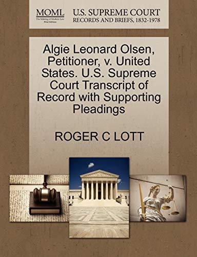 Algie Leonard Olsen, Petitioner, v. United States. U.S. Supreme Court Transcript of Record with ...