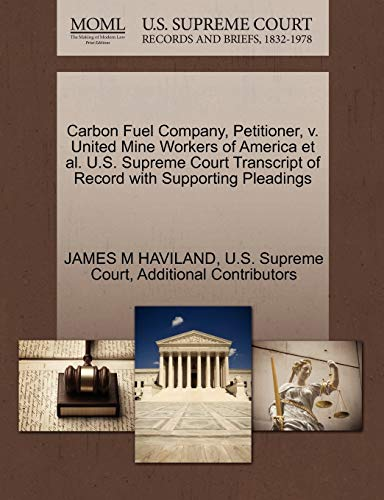 Carbon Fuel Company, Petitioner, v. United Mine Workers of America et al. U.S. Supreme Court ...
