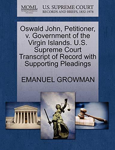 Oswald John, Petitioner, v. Government of the Virgin Islands. U.S. Supreme Court Transcript of ...