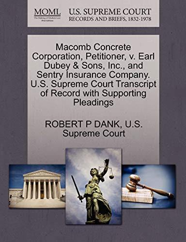 Macomb Concrete Corporation, Petitioner, v. Earl Dubey Sons, Inc., and Sentry Insurance Company. ...