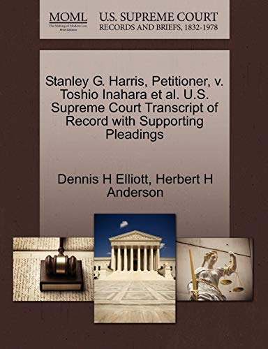 9781270710578: Stanley G. Harris, Petitioner, v. Toshio Inahara et al. U.S. Supreme Court Transcript of Record with Supporting Pleadings