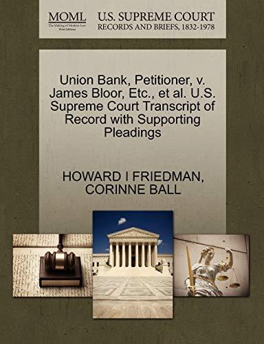 Union Bank, Petitioner, v. James Bloor, Etc., et al. U.S. Supreme Court Transcript of Record with ...