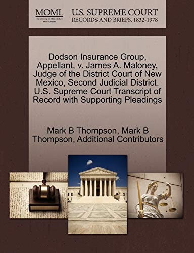 Dodson Insurance Group, Appellant, v. James A. Maloney, Judge of the District Court of New Mexico, ...