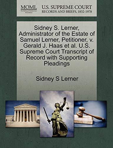 Sidney S. Lerner, Administrator of the Estate of Samuel Lerner, Petitioner, v. Gerald J. Haas et al...