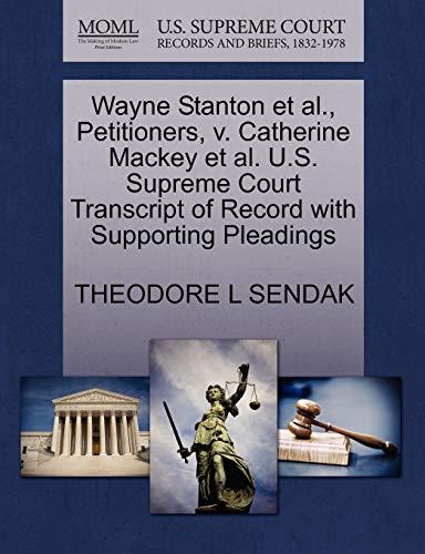 Wayne Stanton et al., Petitioners, v. Catherine Mackey et al. U.S. Supreme Court Transcript of ...