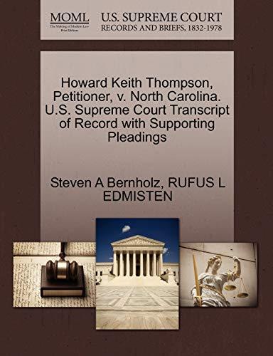 Howard Keith Thompson, Petitioner, v. North Carolina. U.S. Supreme Court Transcript of Record with ...