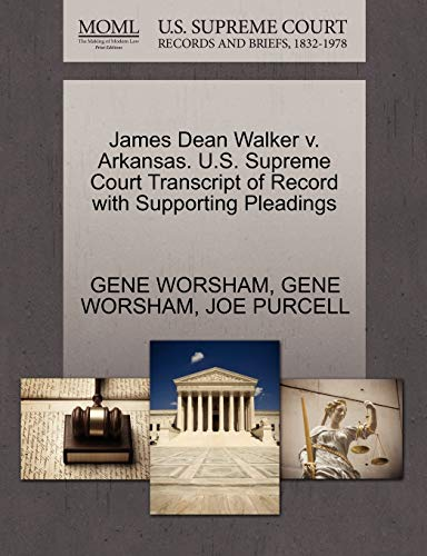 James Dean Walker v. Arkansas. U.S. Supreme Court Transcript of Record with Supporting Pleadings: ...