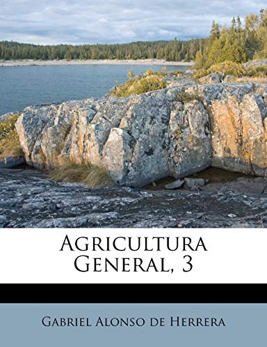 9781270765325: Agricultura General, 3 (Spanish Edition)