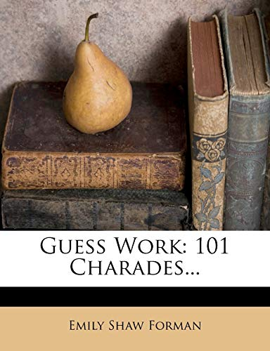 9781270829355: Guess Work: 101 Charades...
