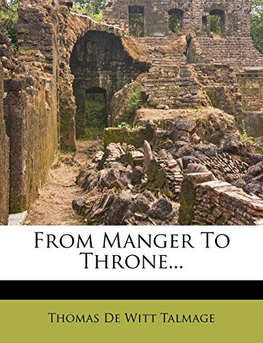 9781270855927: From Manger To Throne...