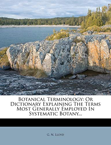 9781270864752: Botanical Terminology: Or Dictionary Explaining The Terms Most Generally Employed In Systematic Botany...