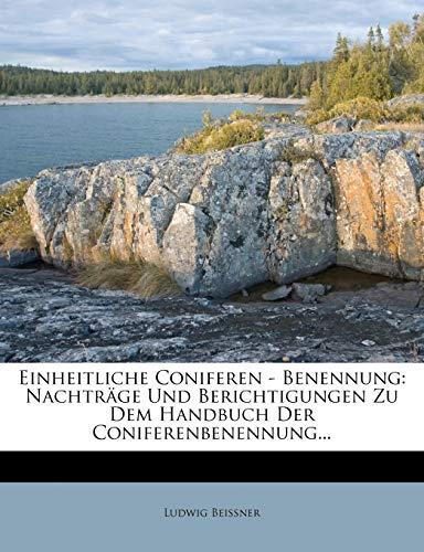 9781270885214: Einheitliche Coniferen - Benennung: Nachträge Und Berichtigungen Zu Dem Handbuch Der Coniferenbenennung... (German Edition)