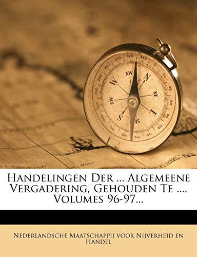 9781270965428: Handelingen Der ... Algemeene Vergadering, Gehouden Te ..., Volumes 96-97... (Dutch Edition)
