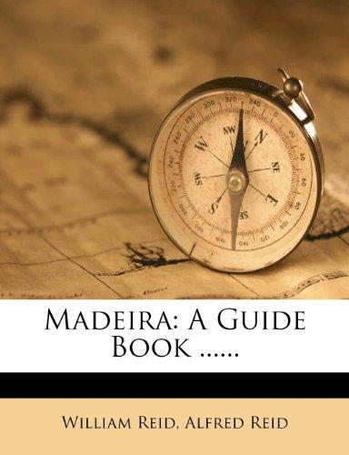 9781271039760: Madeira: A Guide Book ......