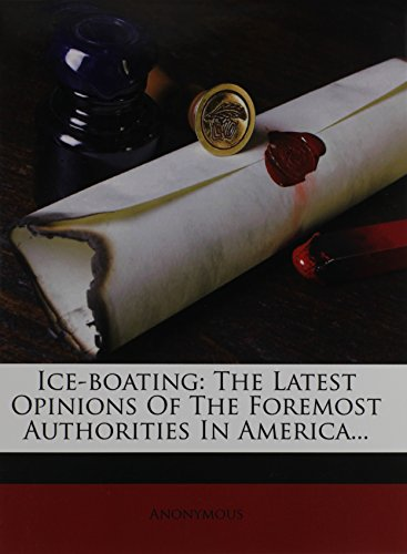 Ice-Boating : The Latest Opinions of the: Anonymous