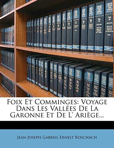 9781271067695: Foix Et Comminges: Voyage Dans Les Vallées De La Garonne Et De L' Ariège... (French Edition)