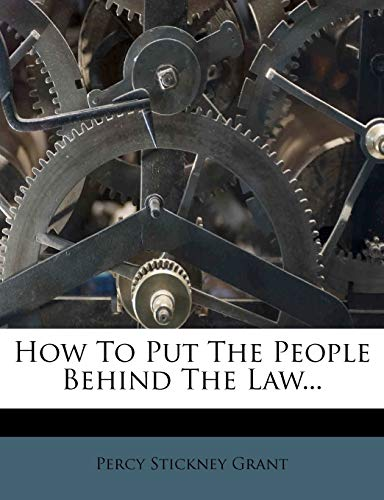 9781271077793: How To Put The People Behind The Law...