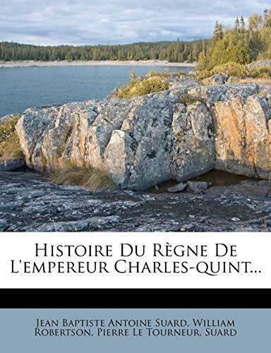 9781271089413: Histoire Du R Gne de L'Empereur Charles-Quint... (French Edition)