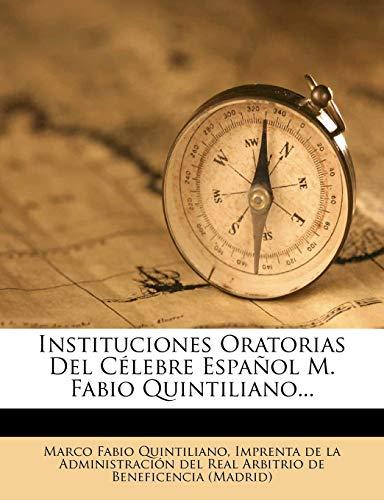 9781271092802: Instituciones Oratorias Del Célebre Español M. Fabio Quintiliano... (Spanish Edition)