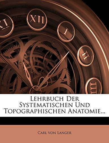 Lehrbuch Der Systematischen Und Topographischen Anatomie.