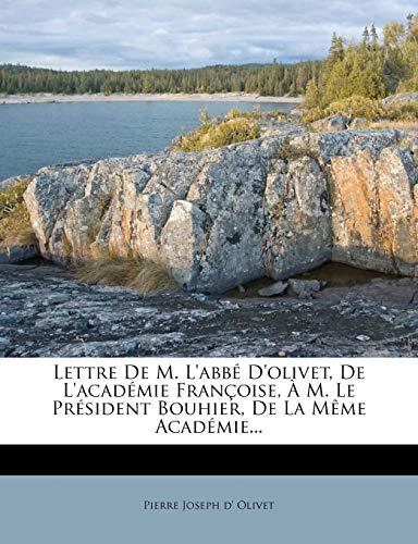 9781271108596: Lettre de M. L'Abbe D'Olivet, de L'Academie Francoise, A M. Le President Bouhier, de La Meme Academie...