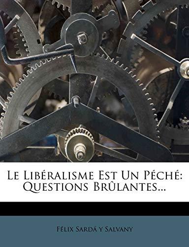 9781271112678: Le Libéralisme Est Un Péché: Questions Brûlantes... (French Edition)