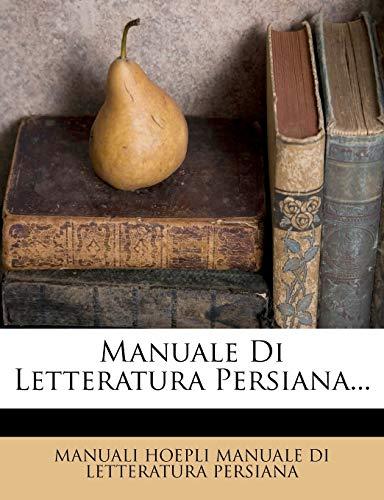 9781271118731: Manuale Di Letteratura Persiana... (Italian Edition)