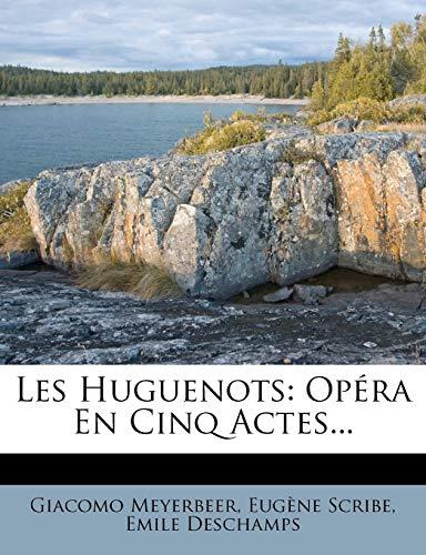9781271215454: Les Huguenots: Opéra En Cinq Actes... (French Edition)