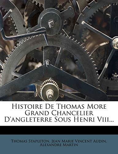Histoire de Thomas More Grand Chancelier D'Angleterre: Thomas Stapleton