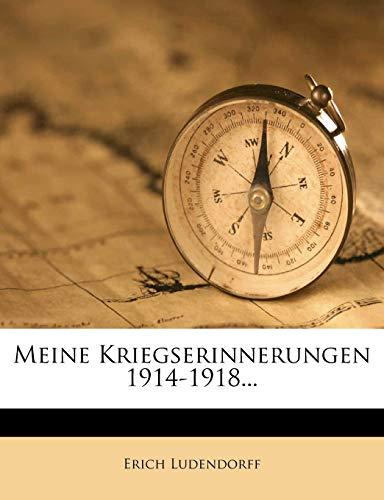 9781271278930: Erich Ludendorff. Meine Kriegserinnerungen 1914-1918. (German Edition)