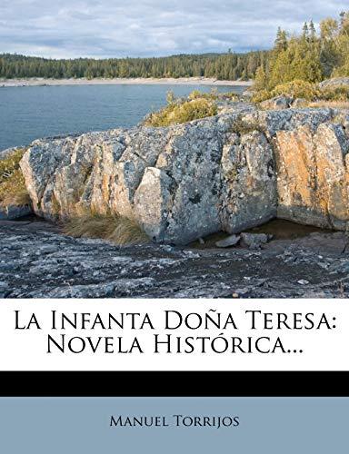 9781271312641: La Infanta Doña Teresa: Novela Histórica... (Spanish Edition)