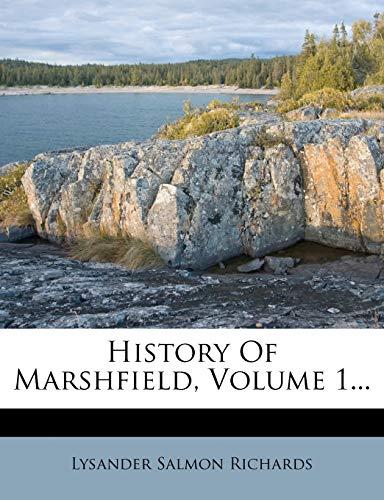 9781271399062: History Of Marshfield, Volume 1...