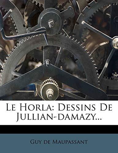 9781271431069: Le Horla: Dessins De Jullian-damazy... (French Edition)
