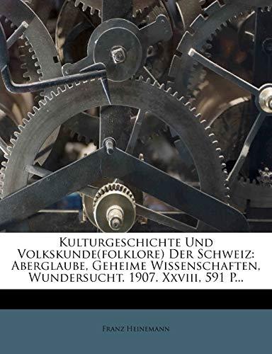 9781271457359: Kulturgeschichte Und Volkskunde(folklore) Der Schweiz: Aberglaube, Geheime Wissenschaften, Wundersucht. 1907. Xxviii, 591 P...