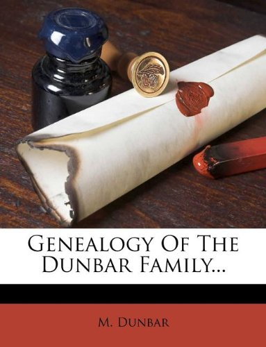 9781271460953: Genealogy Of The Dunbar Family...