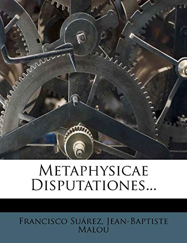 9781271483891: Metaphysicae Disputationes...