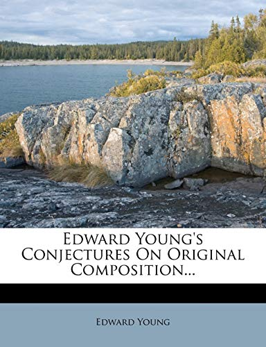 9781271484850: Edward Young's Conjectures On Original Composition...